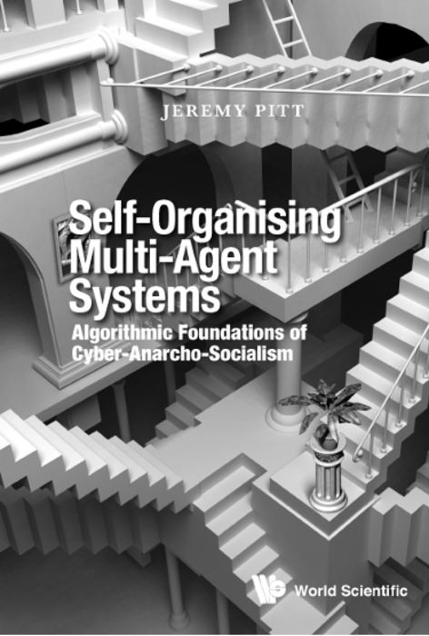 Self-Organising Multi-Agent Systems: Algorithmic Foundations of Cyber-Anarcho-Socialism